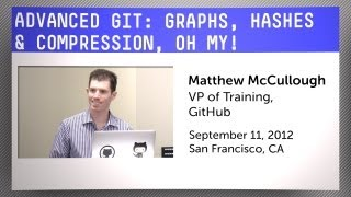 getlinkyoutube.com-Advanced Git: Graphs, Hashes, and Compression, Oh My!