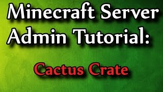 Minecraft Admin How-To: CactusCrate (Mystery crates)
