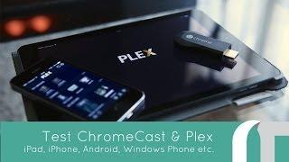 getlinkyoutube.com-Test : ChromeCast & Plex, iOS, Android, Windows Phone etc.