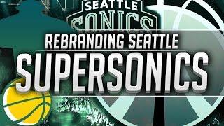NBA 2K16: Seattle Supersonics Team Creation (Rebrand)