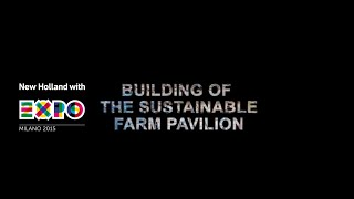 New Holland Time Lapse 2 Sustainable Farm Pavilion at Expo Milano 2015