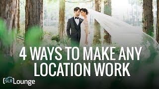 4 Ways to Make Any Location Work | Photographing The Couple