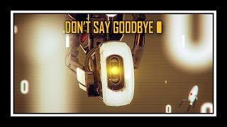getlinkyoutube.com-[♪] Portal - Don't Say Goodbye [feat. Ellen McLain]