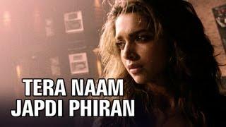Tera Naam Japdi Phiran Video Song | Cocktail | Deepika Padukone
