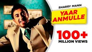 getlinkyoutube.com-Yaar Anmulle - Sharry Mann