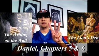 The Book of Daniel, chapter 5 & 6, The Lion's Den, The Writing on the Wall