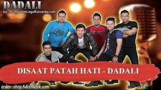 DISAAT PATAH HATI - DADALI Karaoke
