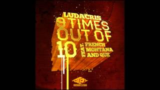 Ludacris - 9 Times Out of 10 (ft. French Montana and Que)