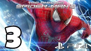 The Amazing Spider-Man 2 Walkthrough PART 3 (PS4) Lets Play Gameplay [1080p] TRUE-HD QUALITY