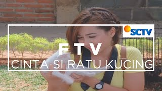 getlinkyoutube.com-FTV SCTV - Cinta Si Ratu Kucing