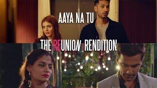 Aaya Na Tu - Arjun Kanungo, Momina Mustehsan   The Reunion Rendition   VYRL Originals