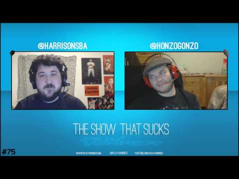The Show That Sucks #75 #FIREHONZO With Harrison and Honzo Gonzo