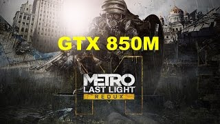 getlinkyoutube.com-Metro: Last Light Redux on NVIDIA GeForce GTX 850M 2GB DDR3 - FPS test