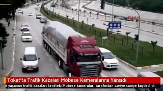 Tokat'ta mobeselere yansıyan kaza anları