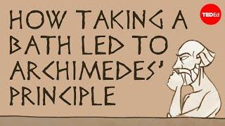 How taking a bath led to Archimedes' principle - Mark Salata