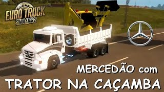 getlinkyoutube.com-Mercedes Benz 1620 com Trator na CAÇAMBA - Euro Truck Simulator 2 MOD