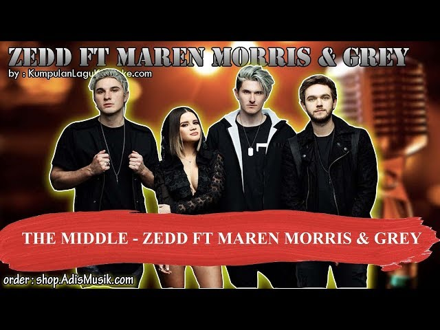 THE MIDDLE -  ZEDD FT MAREN MORRIS & GREY Karaoke