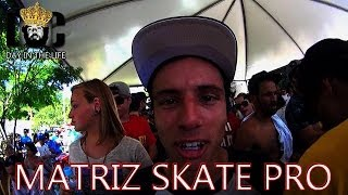 getlinkyoutube.com-DAY IN THE LIFE #2 - MATRIZ SKATE PRO 2013
