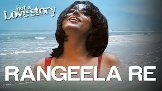 getlinkyoutube.com-Rangeela Re - Not A Love Story | Mahie Gill | Tarannum Malik | Amar Mohile