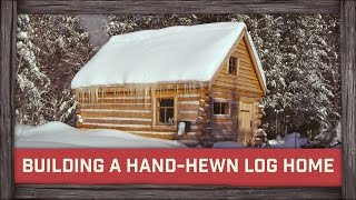 Building the Traditional Hewn-Log Home