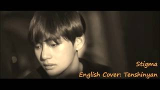 V (BTS)- Stigma Tenshinyan Eng. Cover (Piano ver.)