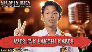 Karaoke Tanpa Vokal | WIS TAK LAKONI KABEH - YO WIS BEN