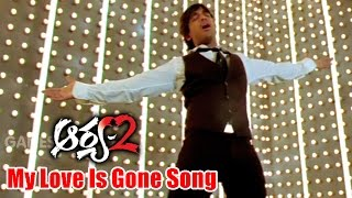 Arya 2 Songs - My Love Is Gone - Allu Arjun, Kajal Aggarwal, Navdeep - Ganesh Videos