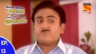 Taarak Mehta Ka Ooltah Chashmah - तारक मेहता का उल्टा चशमाह - Episode 13