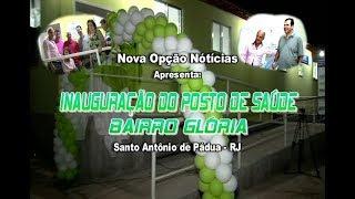 N.O Notícias Inaguração posto Saúde Bairro Glória-S.A.Pádua-RJ