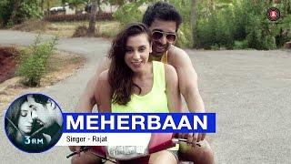 Meherbaan Full Video | 3 A.M | Rannvijay Singh & Anindita Nayar | Rajat (RD) | HD