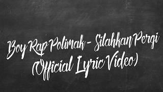 Boy Rap Polimak - Silahkan Pergi Feat Theo (Official Lyric Video)