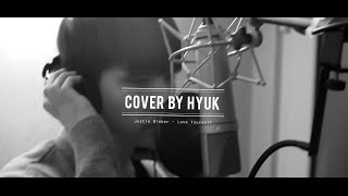 getlinkyoutube.com-혁(Hyuk) - Love Yourself By Justin Bieber (Cover)