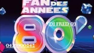getlinkyoutube.com-DJ FRED 03 mix  2012 annee 80 soiree