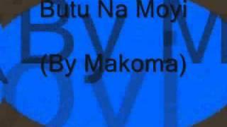 Butu Na Moyi( By Makoma)
