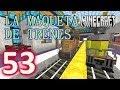 MINECRAFT !!LA MAQUETA DE TRENES!! [HD+] #53 - GamePlay Walkthrough