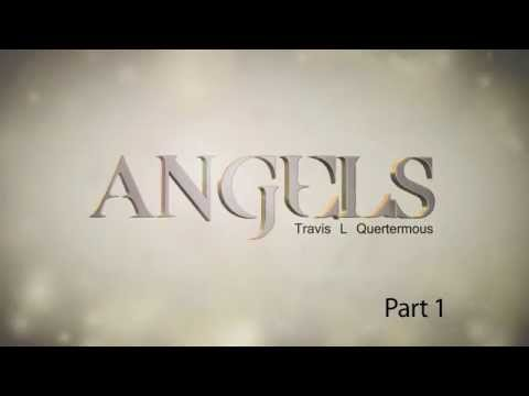 The Truth about Angels - Travis Quertermous (part 1)