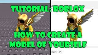 Tutorial: How to create a model of yourself on Roblox
