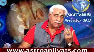 SAGITTARIUS - Monthly Astro- Predictions for-November -2015 Analysis by Aacharya Anil Vats ji