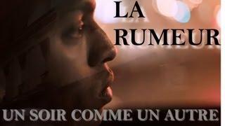 La Rumeur - Un Soir Comme Un Autre