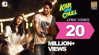 getlinkyoutube.com-Kapoor & Sons – Kar Gayi Chull Lyric Video| Sidharth | Alia | Badshah | Amaal Mallik | Fazilpuria
