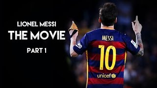 getlinkyoutube.com-Lionel Messi - The Movie | Part 1 HD