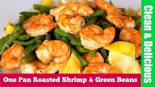 getlinkyoutube.com-One Pan Roasted Shrimp + Green Beans | Clean & Delicious