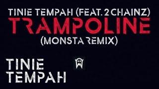 Tinie Tempah - Trampoline (Monsta Remix) (Feat. 2 Chainz)