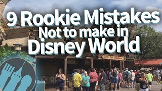 Rookie Mistakes To Avoid in Disney World!