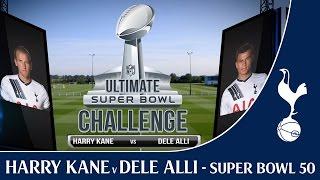 getlinkyoutube.com-Harry Kane v Dele Alli - Ultimate Super Bowl Challenge !