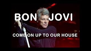 COME ON UP TO OUR HOUSE - BON JOVI karaoke version ( no vocal ) lyric instrumental