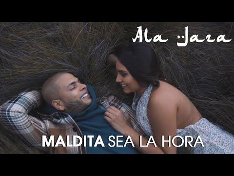 Maldita Sea la Hora (Video Oficial)