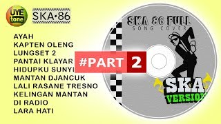 SKA 86 - FULL SONG (Reggae SKA Version) #Part2
