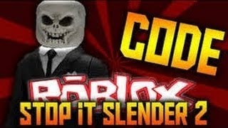 ROBLOX STOP IT SLENDER 2, CODES FOR YOUR SLENDER MAN