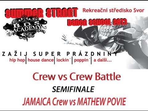 BDS Street Dance Summer School 2013 Crew vs Crew Battle SEMIFINAL JAMAICA Crew vs MATHEW POVIE